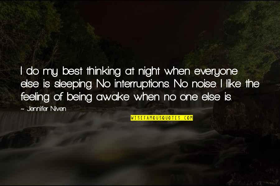 Sleeping Thinking Of You Quotes By Jennifer Niven: I do my best thinking at night when
