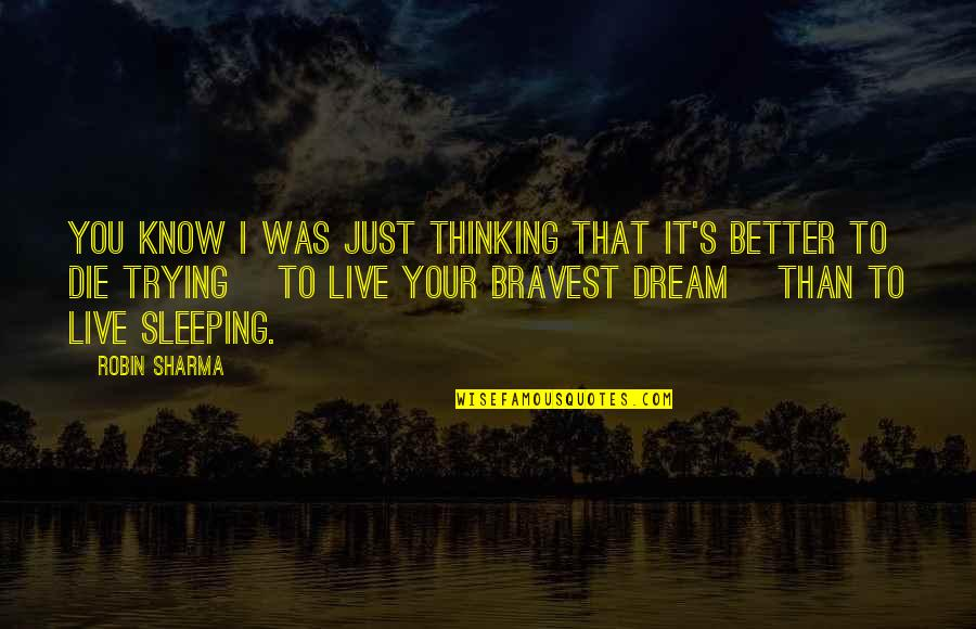Sleeping Thinking Of You Quotes By Robin Sharma: You know i was just thinking that it's
