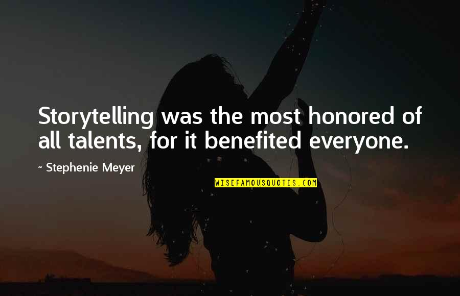 Sleeping With Sirens Heroine Quotes By Stephenie Meyer: Storytelling was the most honored of all talents,