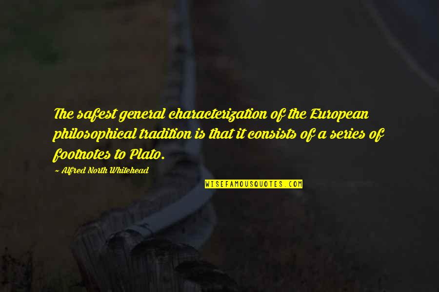 Sleepless Night Before Exam Quotes By Alfred North Whitehead: The safest general characterization of the European philosophical