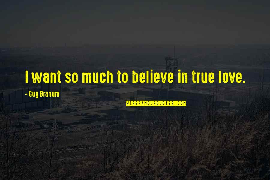 Sleepwalk With Me Quotes By Guy Branum: I want so much to believe in true