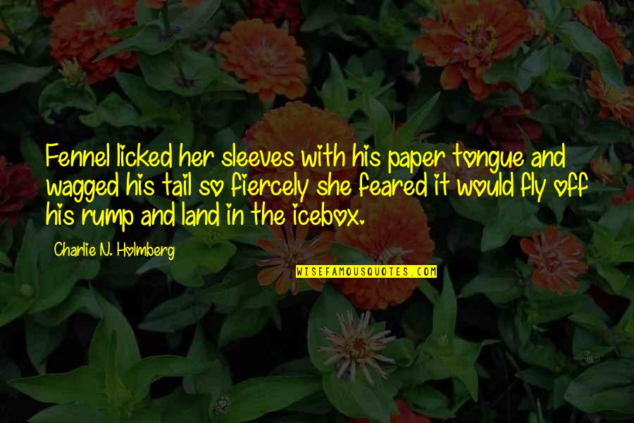 Sleeves Quotes By Charlie N. Holmberg: Fennel licked her sleeves with his paper tongue