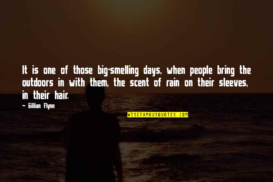 Sleeves Quotes By Gillian Flynn: It is one of those big-smelling days, when