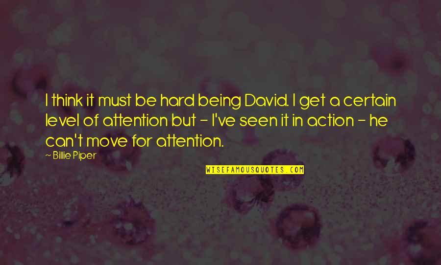 Sleuths Quotes By Billie Piper: I think it must be hard being David.