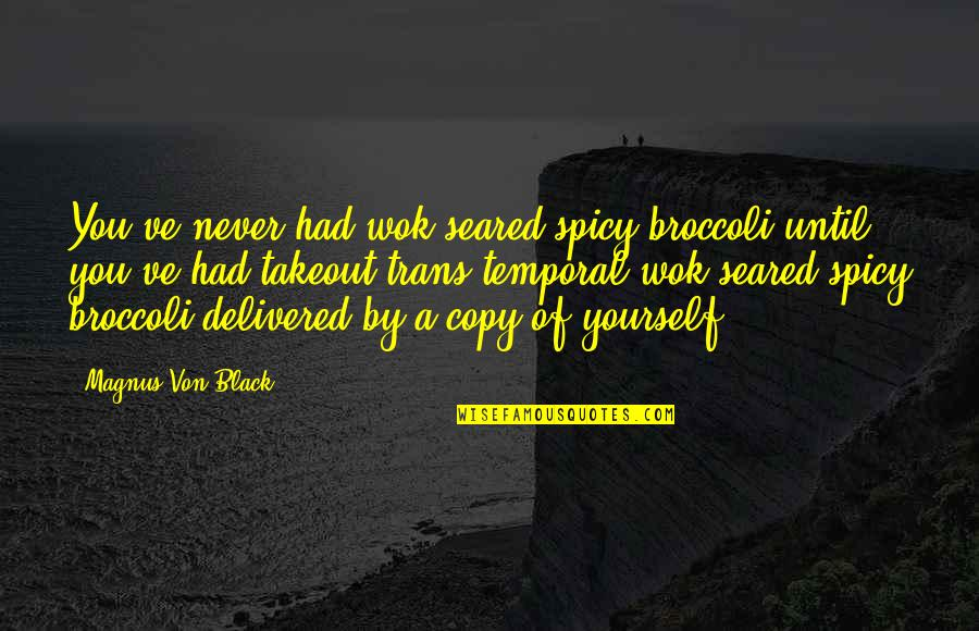 Slideshow Love Quotes By Magnus Von Black: You've never had wok-seared spicy broccoli until you've