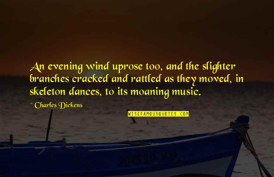 Slighter Quotes By Charles Dickens: An evening wind uprose too, and the slighter