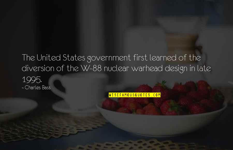 Slightly Inappropriate Quotes By Charles Bass: The United States government first learned of the