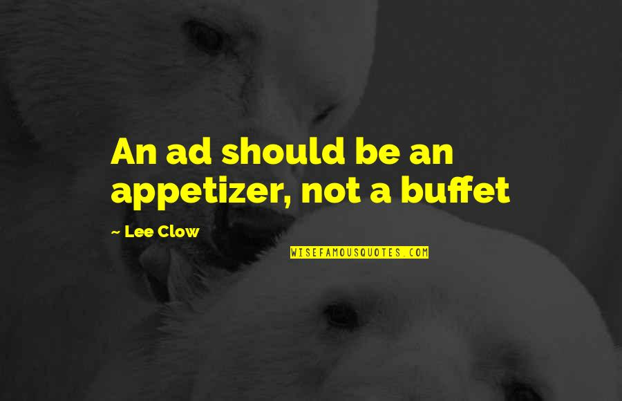 Slightly Inappropriate Quotes By Lee Clow: An ad should be an appetizer, not a