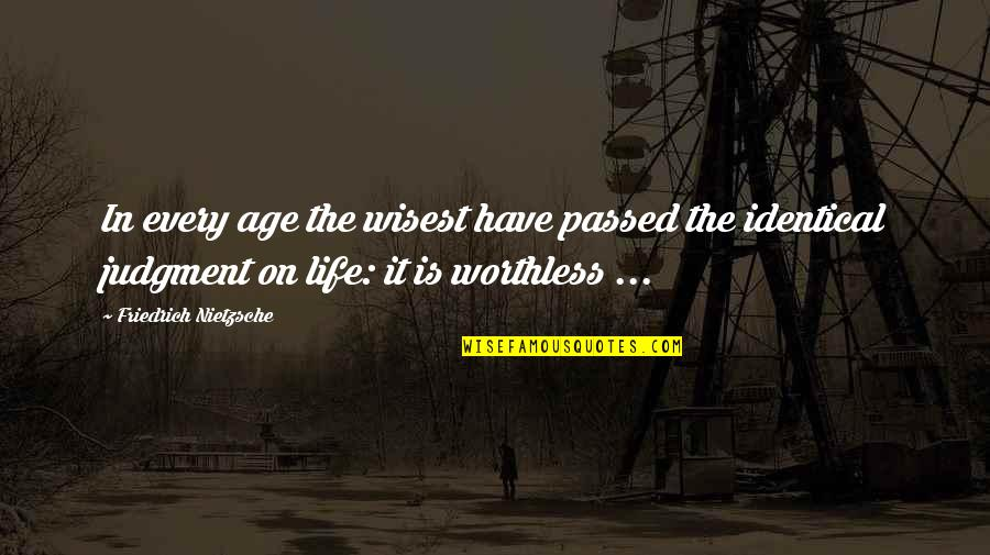Slizzard Quotes By Friedrich Nietzsche: In every age the wisest have passed the