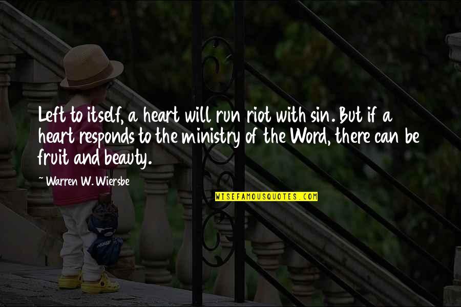 Slizzard Quotes By Warren W. Wiersbe: Left to itself, a heart will run riot