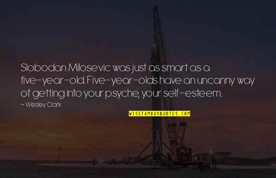 Slobodan Milosevic Quotes By Wesley Clark: Slobodan Milosevic was just as smart as a