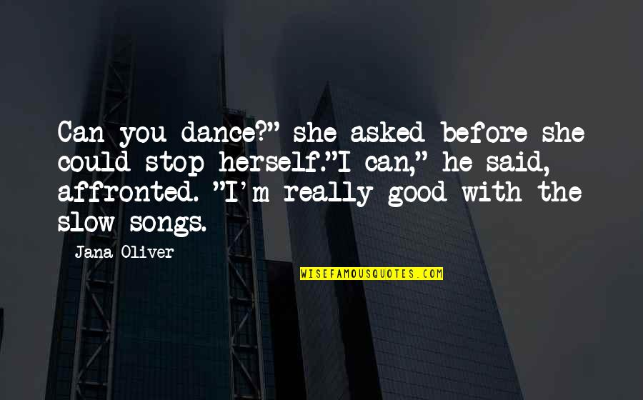"""Slow Dance Quotes By Jana Oliver: Can you dance?"""" she asked before she could"""