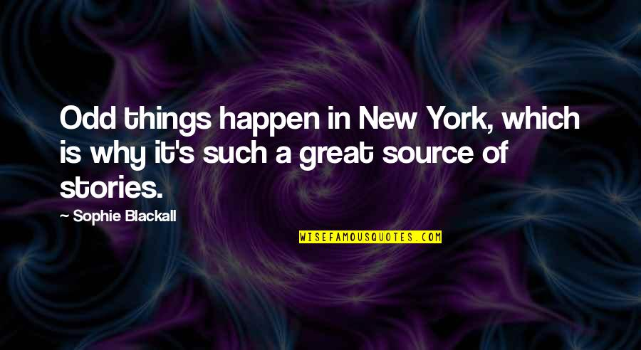 Slow Replies Make Me Think Quotes By Sophie Blackall: Odd things happen in New York, which is