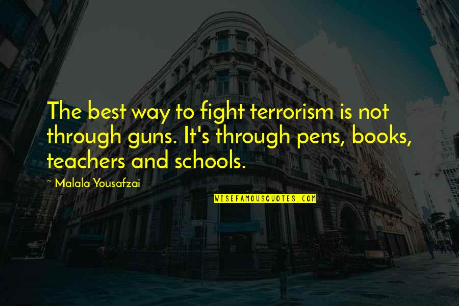 Smackingly Quotes By Malala Yousafzai: The best way to fight terrorism is not
