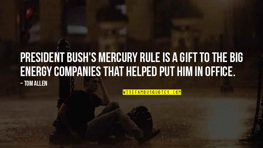 Small Group Instruction Quotes By Tom Allen: President Bush's mercury rule is a gift to