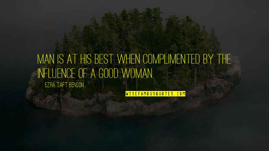 Small Package Quotes By Ezra Taft Benson: Man is at his best when complimented by