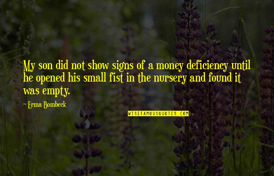 Small Son Quotes By Erma Bombeck: My son did not show signs of a