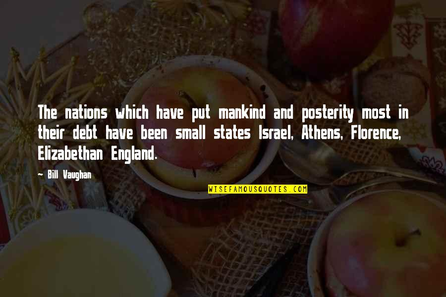 Small States Quotes By Bill Vaughan: The nations which have put mankind and posterity