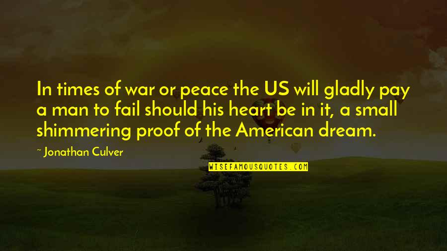 Small States Quotes By Jonathan Culver: In times of war or peace the US