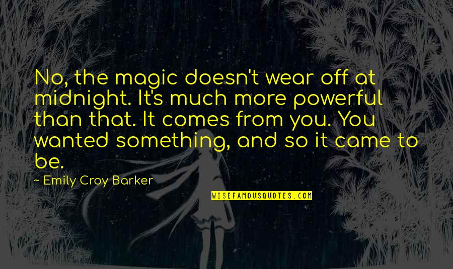 Small Things Making A Difference Quotes By Emily Croy Barker: No, the magic doesn't wear off at midnight.