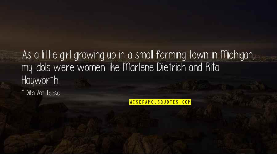 Small Town Girl Quotes By Dita Von Teese: As a little girl growing up in a