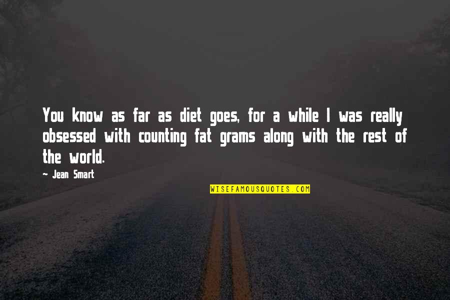 Smart'n'civ'lize Quotes By Jean Smart: You know as far as diet goes, for