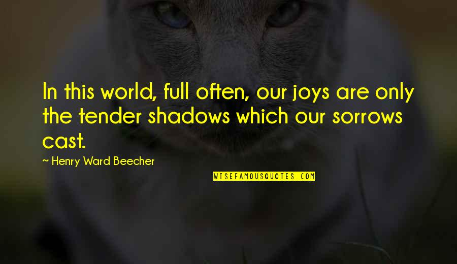 Smashing Pumpkins Simpsons Quotes By Henry Ward Beecher: In this world, full often, our joys are