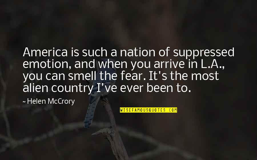 Smell Fear Quotes By Helen McCrory: America is such a nation of suppressed emotion,