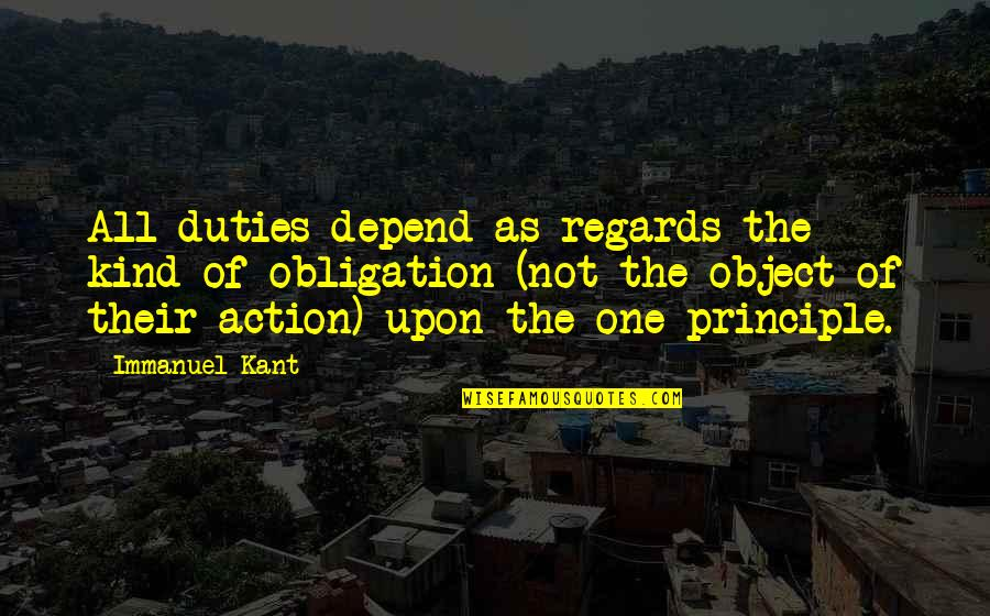 Smi Futures Quotes By Immanuel Kant: All duties depend as regards the kind of