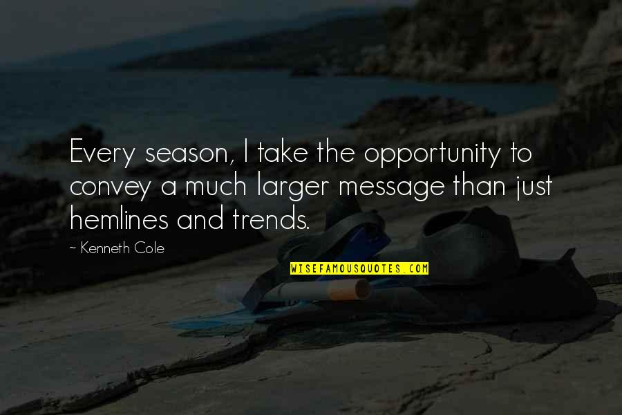 Smi Futures Quotes By Kenneth Cole: Every season, I take the opportunity to convey