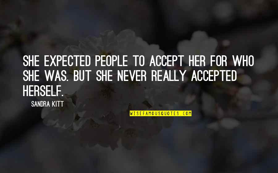 Smi Futures Quotes By Sandra Kitt: She expected people to accept her for who