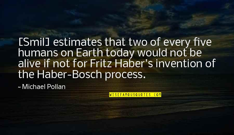 Smil'd Quotes By Michael Pollan: [Smil] estimates that two of every five humans