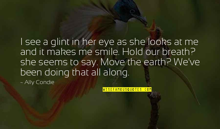Smile At Me Quotes By Ally Condie: I see a glint in her eye as