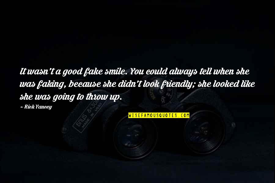 Smile Because Of You Quotes By Rick Yancey: It wasn't a good fake smile. You could