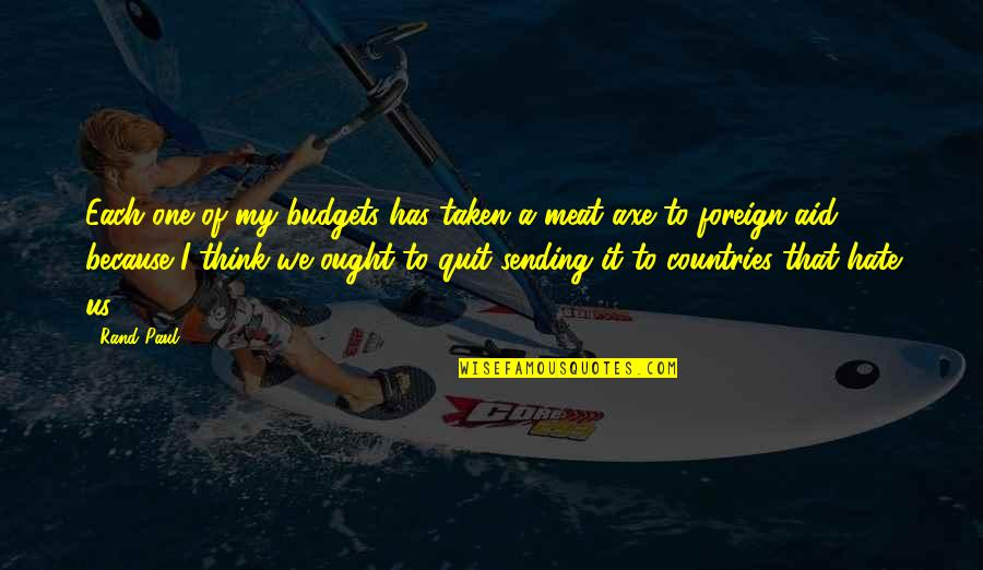 Smile Despite Of Everything Quotes By Rand Paul: Each one of my budgets has taken a
