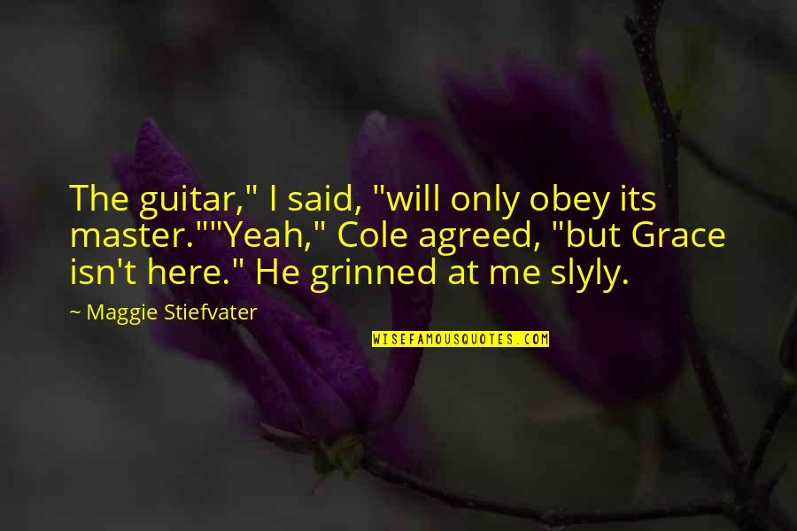 """Smile In Facebook Quotes By Maggie Stiefvater: The guitar,"""" I said, """"will only obey its"""