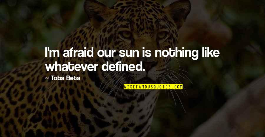 Smile Pinterest Quotes By Toba Beta: I'm afraid our sun is nothing like whatever