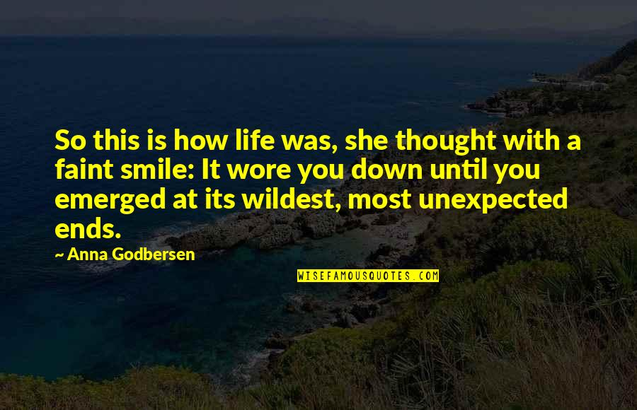 Smile Until Quotes By Anna Godbersen: So this is how life was, she thought