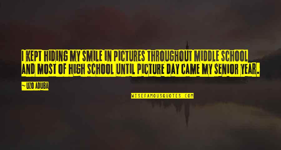 Smile Until Quotes By Uzo Aduba: I kept hiding my smile in pictures throughout
