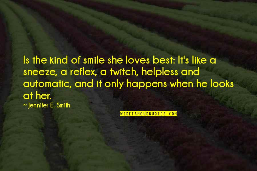 Smile When Your In Love Quotes By Jennifer E. Smith: Is the kind of smile she loves best: