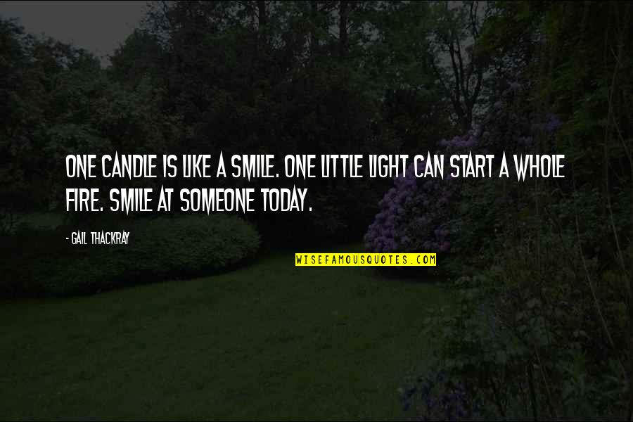 Smile With Someone Quotes By Gail Thackray: One candle is like a smile. One little