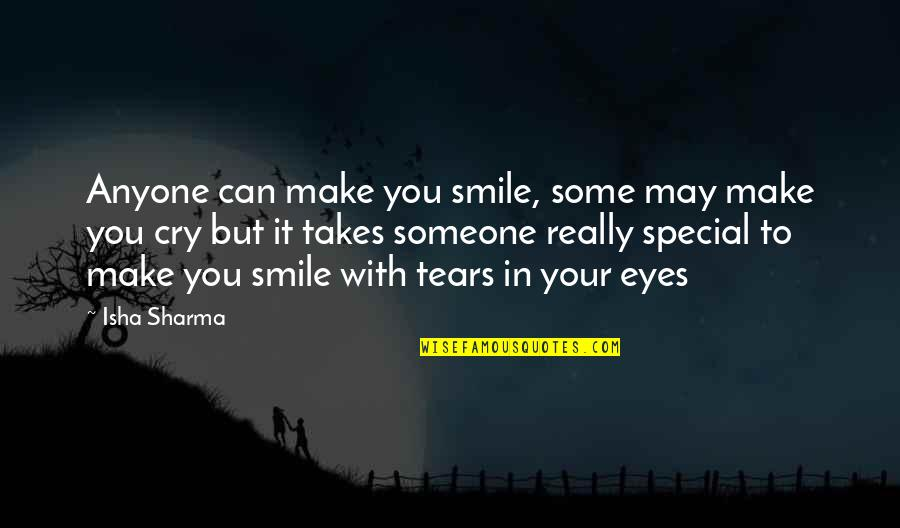 Smile With Someone Quotes By Isha Sharma: Anyone can make you smile, some may make