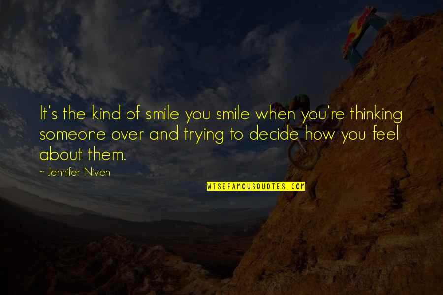 Smile With Someone Quotes By Jennifer Niven: It's the kind of smile you smile when