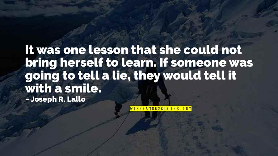Smile With Someone Quotes By Joseph R. Lallo: It was one lesson that she could not
