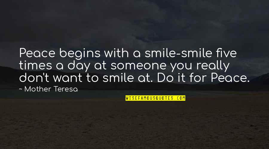 Smile With Someone Quotes By Mother Teresa: Peace begins with a smile-smile five times a