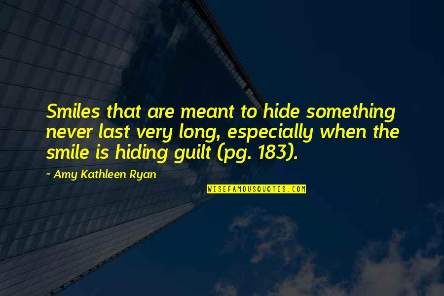 Smiles Hide Quotes By Amy Kathleen Ryan: Smiles that are meant to hide something never