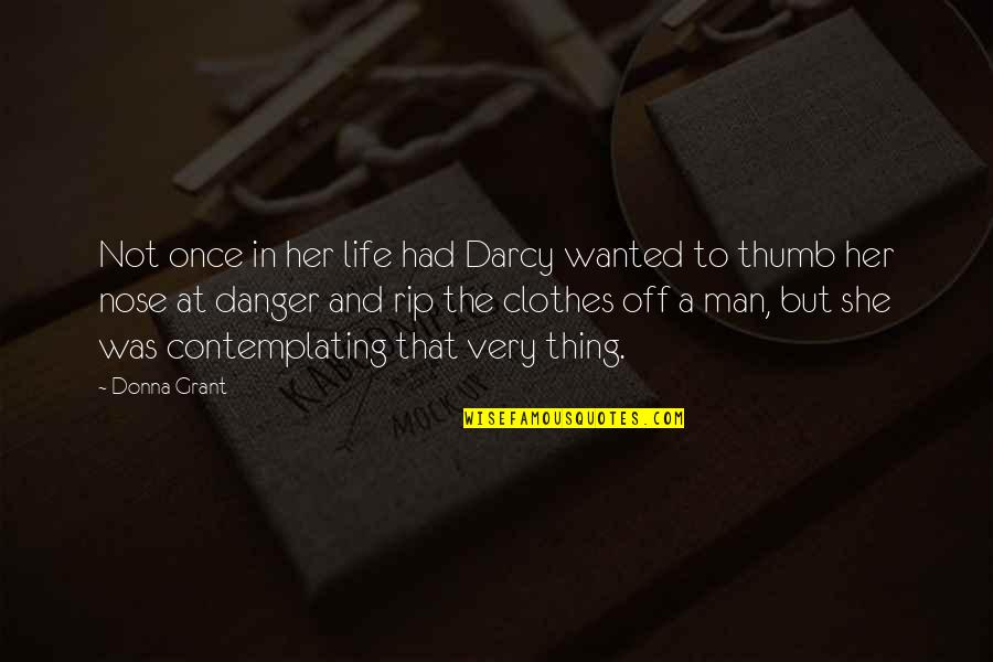 Smiling Today Quotes By Donna Grant: Not once in her life had Darcy wanted