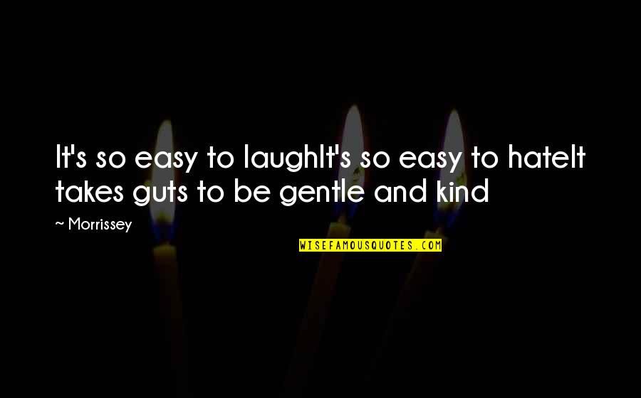Smiths Morrissey Lyrics Quotes By Morrissey: It's so easy to laughIt's so easy to