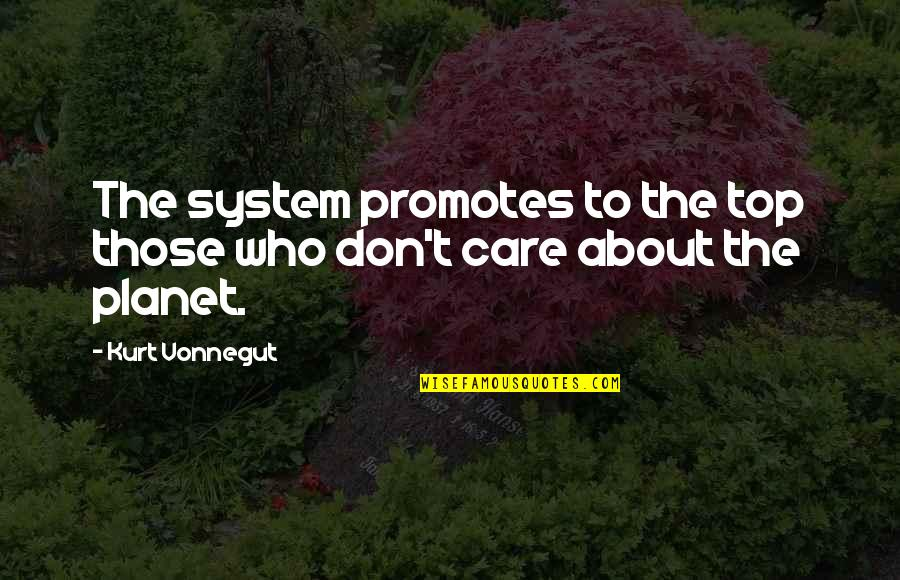 Smithy Character Quotes By Kurt Vonnegut: The system promotes to the top those who
