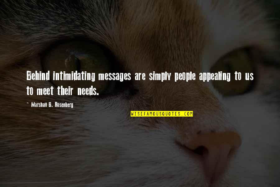 Smithy Character Quotes By Marshall B. Rosenberg: Behind intimidating messages are simply people appealing to